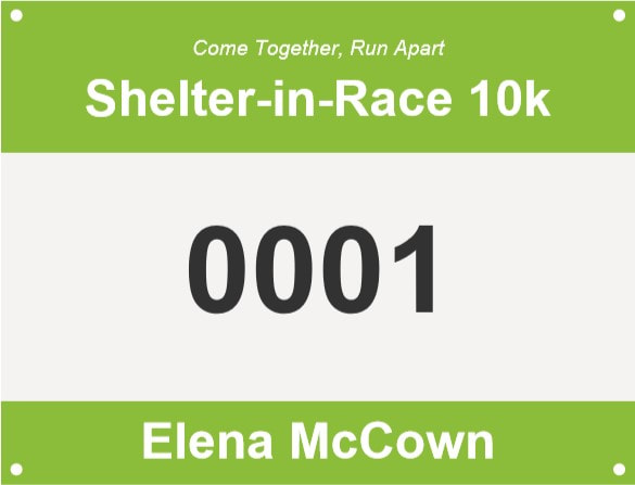 Shelter-in-Race 5k, 10k, 15k, or Half Marathon Virtual Race on May 2 presented by Elena McCown, LLC